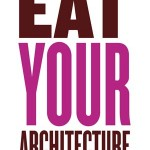 Eat Your Architecture Poster